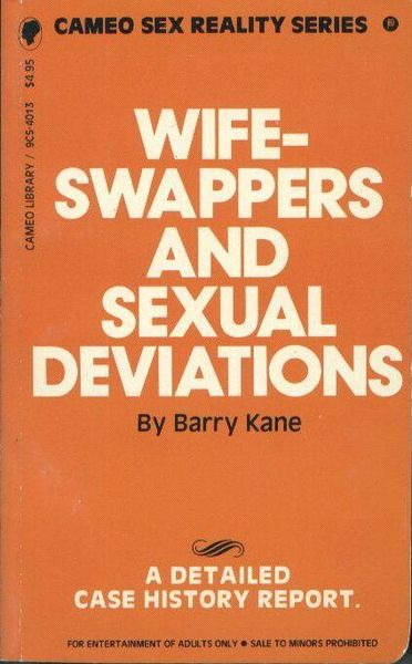 9CS-4013 Wife-Swappers And Sexual Deviations by Barry Kane [ALT-COVER] (EB)